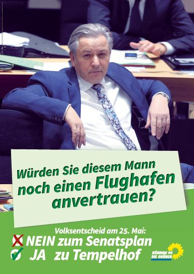 """Traducción: """"¿Le confiarían otro aeropuerto a este hombre? Consulta popular del 25 de mayo: No a los planes del Senado. Si a Tempelhof."""" Fuente: gruene-berlin.de"""