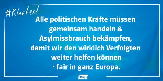 """Afiche CSU: """"Todas las fuerzas políticas deben actuar juntas y combatir el abuso del derecho al asiilo para que podamos seguir ayudando a aquellos que realmente son perseguidos. De forma justa en toda Europa."""" Fuente: @CSU."""