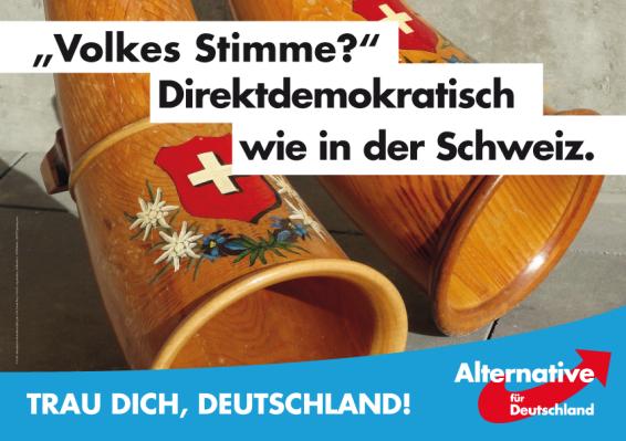 """""""¿La voz del pueblo? Democráticamente directa como en Suiza. ¡Atrévete Alemania!"""""""