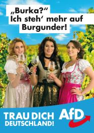 """""""¿Burka? Me gusta más el Burgunder. ¡Atrévete Alemania!"""" (Burgunder es una uva proveniente del viñedo de Borgoña."""