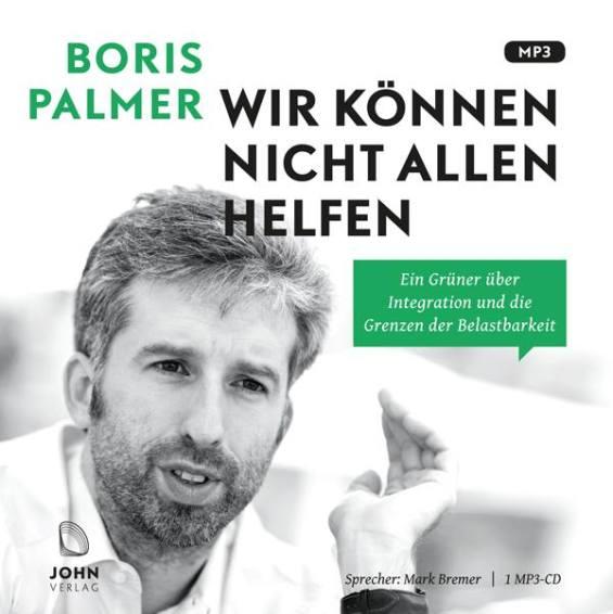 """""""No podemos ayudar a todos"""". El libro del alcalde verde de Tübingen en Baden-Württemberg, Boris Palmer. Esta es la portada de la versión audiolibro. Fuente: Fan-Page Boris Palmer."""